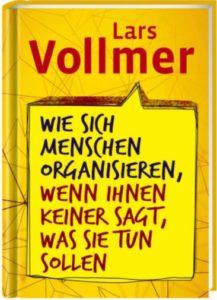 Wie sich Menschen organisieren,..| Lars Vollmer