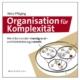 Organisation für Komplexität von Niels Pfläging